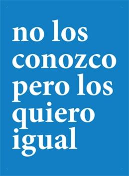 Felipe Prando, No los conozco pero los quiero igual / Projeto [paisagem:fronteira], impressão offset, 90gr, 500 exemplares, tamanho A2, 2011.